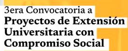 Convocatoria a Proyectos de Extensión Universitaria con Compromiso Social