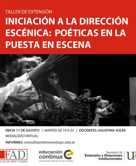 Taller de Extensión: Iniciación a la Dirección Escénica: Poéticas en la puesta de escena – Inicia: 17/08/2021