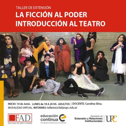 Taller de extensión: La Ficción al poder. Introducción al Teatro – Inicia: 14/06/2021