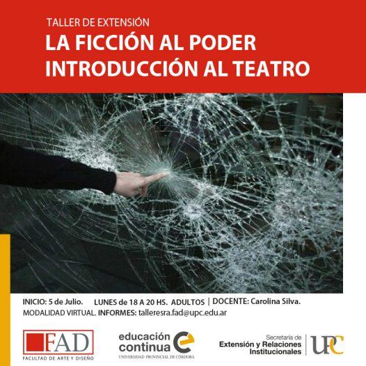 Taller de extensión: La Ficción al poder. Introducción al Teatro – Inicia: 05/07/2021