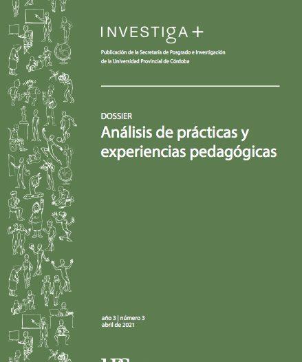 Ya podés acceder al nuevo dossier Análisis de prácticas y experiencias pedagógicas de la Revista Académica Investiga+