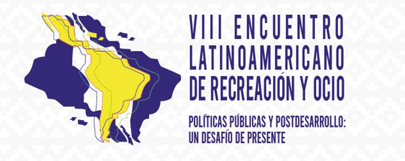 VIII Encuentro Latinoamericano de Recreación y Ocio