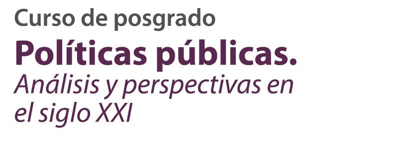 Políticas públicas. Análisis y perspectivas en el siglo XXI