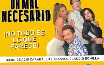 """UN MAL NECESARIO"" (TEATRO) con Anna Sol Duarte, German Stegmayer, Victoria Bal."