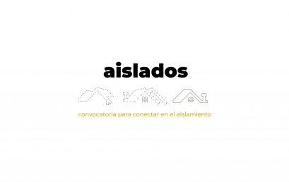 Aislados: convocatoria abierta para conectar en el aislamiento