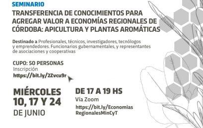 Ciclo de seminarios: Transferencia de Conocimientos para Agregar Valor a Economías Regionales en la Provincia de Córdoba