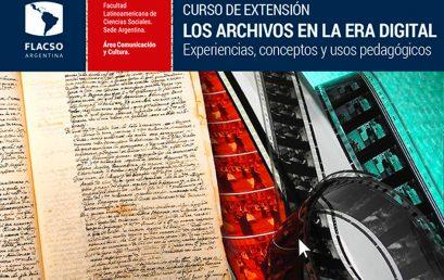 Curso de extensión: Los archivos en la era digital (FLACSO)