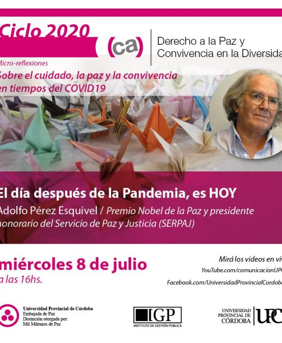 Adolfo Perez Esquivel cerrará el ciclo de Micro-reflexiones sobre el cuidado, la paz y la convivencia en tiempos del COVID19