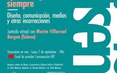 Conversatorio: Hasta la gráfica siempre. Diseño, comunicación, medios y otras incorrecciones