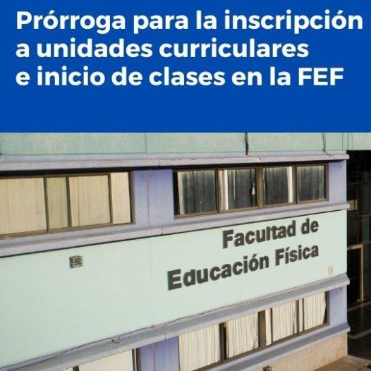 FEF: Prórroga para la inscripción a unidades curriculares e inicio de clases 2021