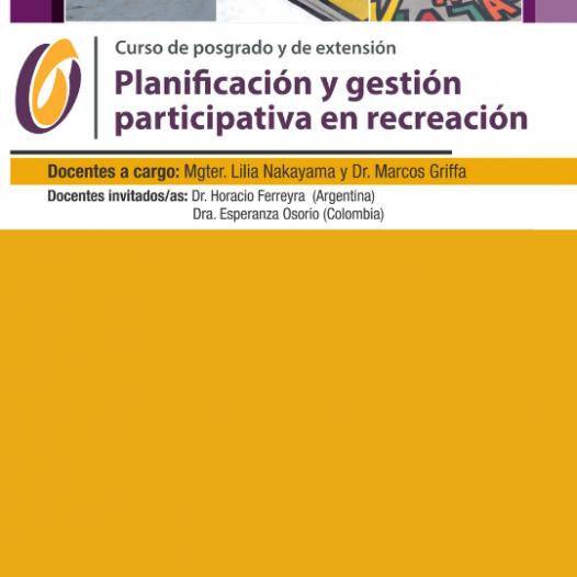 Curso de posgrado y de extensión: Planificación y gestión participativa en recreación