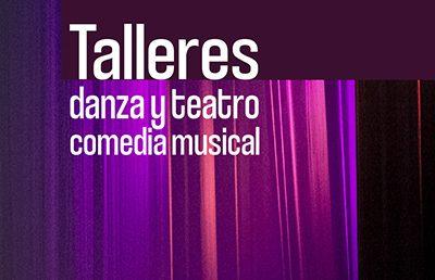 Talleres de danza y teatro ¡para todas las edades!