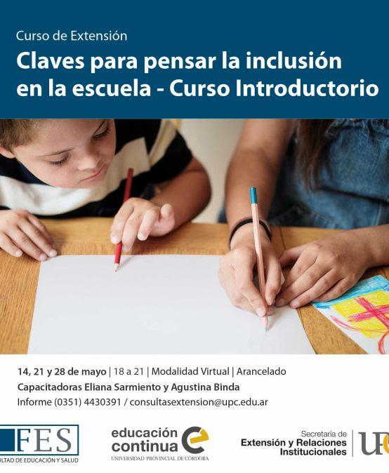Claves para pensar la inclusión en la escuela. Curso Introductorio. Inicia: 14/05/2021
