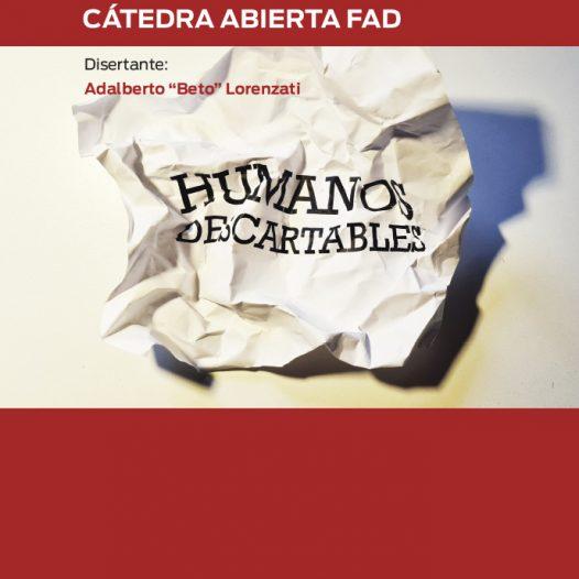 """Cátedra abierta FAD: """"Humanos descartables"""". La calidad de vida en la sociedad de consumo."""
