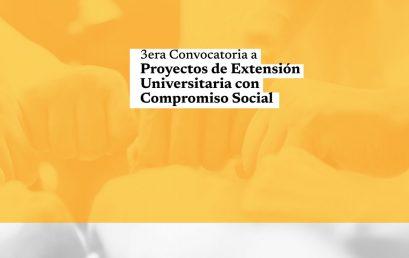 Se abre la tercera Convocatoria a Proyectos de Extensión Universitaria con Compromiso Social