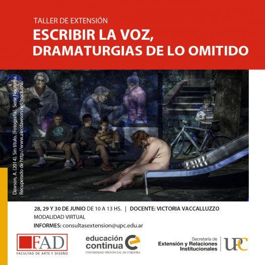 Taller de Extensión: Escribir la voz, dramaturgias de lo omitido – Inicia: 28/06/2021