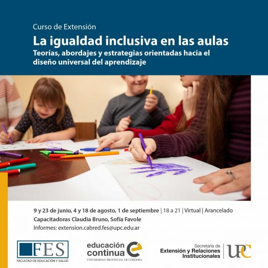 La igualdad inclusiva en las aulas. Teorías, abordajes y estrategias orientadas hacia el diseño universal del aprendizaje. Inicia: 9/06/2021