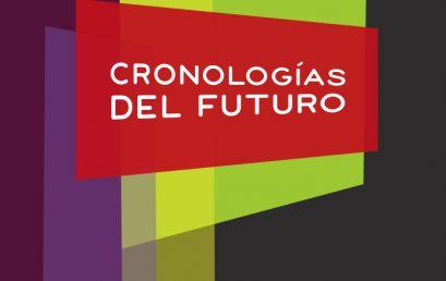 """No te pierdas: """"Cronologías del futuro"""""""