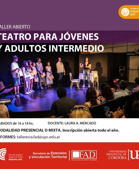 Taller ABIERTO de Teatro para Jóvenes y Adultos -Intermedio