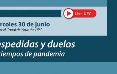 Te invitamos al primer encuentro del panel: Despedidas y duelos en tiempos de Pandemia