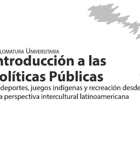 Preinscripciones abiertas para la Diplomatura Universitaria Introducción a las Políticas Públicas de Deportes, Juegos Indígenas y Recreación desde una perspectiva intercultural latinoamericana