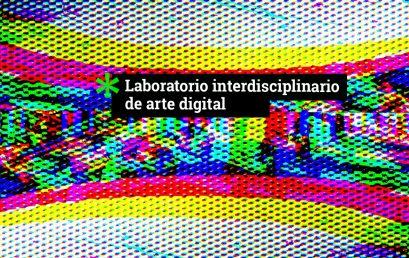 Invitación a participar en el Laboratorio interdisciplinario de arte digital