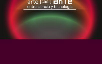 8 de septiembre, nuevo encuentro en las Jornadas: Arte [casi] Arte entre ciencia y tecnología. Encuentros provincianos
