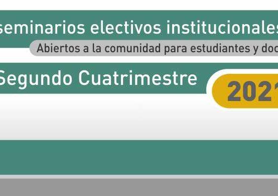 Abrieron las preinscripciones para los seminarios electivos institucionales abiertos a la comunidad