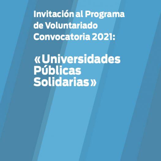 Invitación al Programa de Voluntariado Convocatoria 2021: «Universidades Públicas Solidarias»