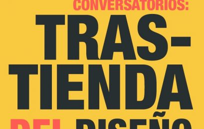 Invitación a los Conversatorios: «Trastienda del Diseño»