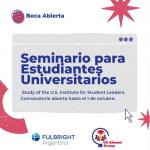 Convocatoria de beca Fullbright Argentina para el Seminario para Estudiantes Universitarios en Estados Unidos- 2022