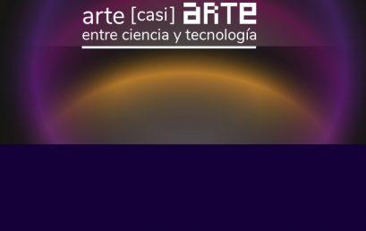 Nuevo Conversatorio en las Jornadas Arte [casi] Arte entre ciencia y tecnología: Encuentros provincianos
