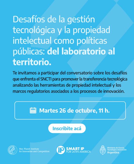 Conversatorio: Desafíos de la gestión tecnológica y la propiedad intelectual como políticas públicas. Del laboratorio al territorio